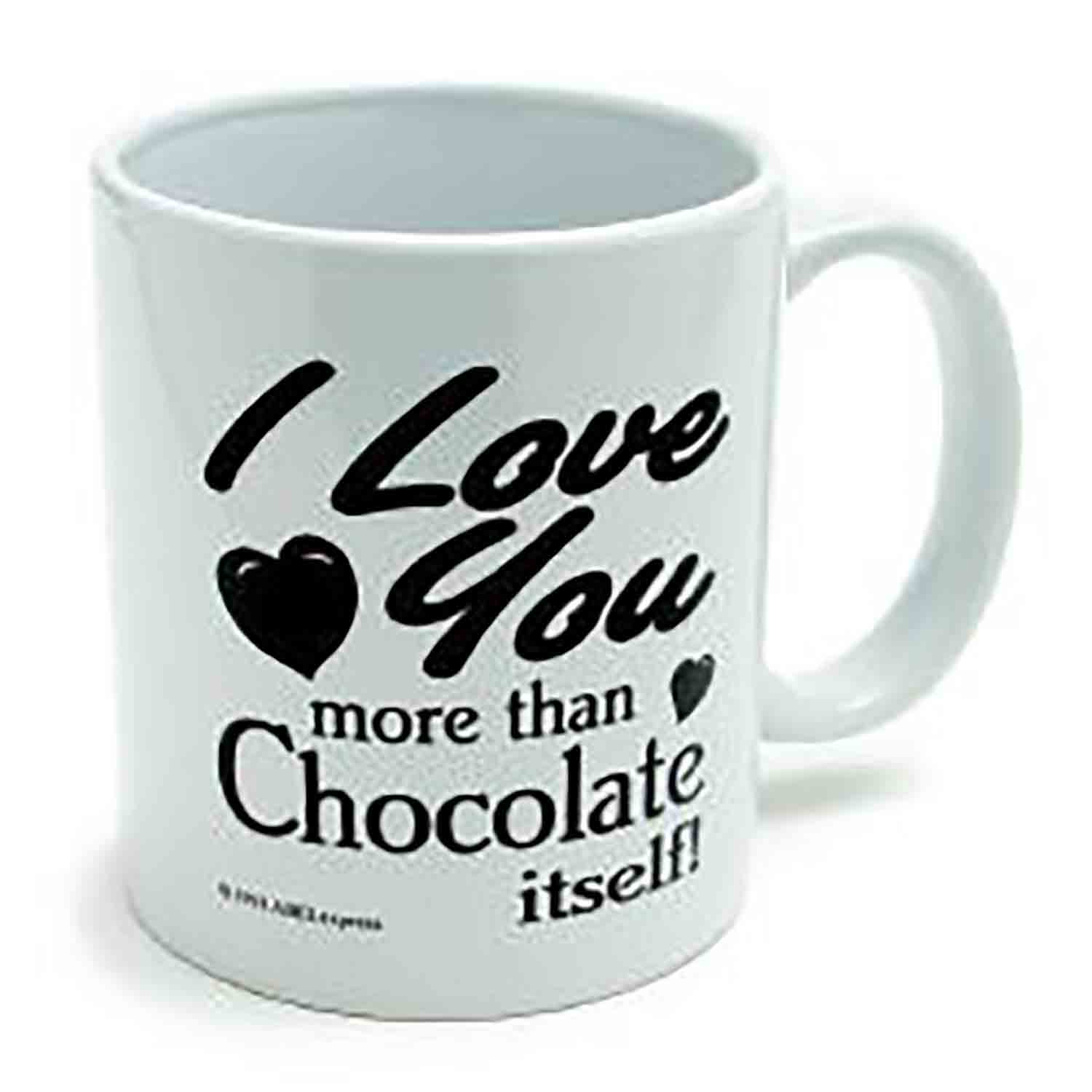 """I Love You more than Chocolate itself!"" Mug"