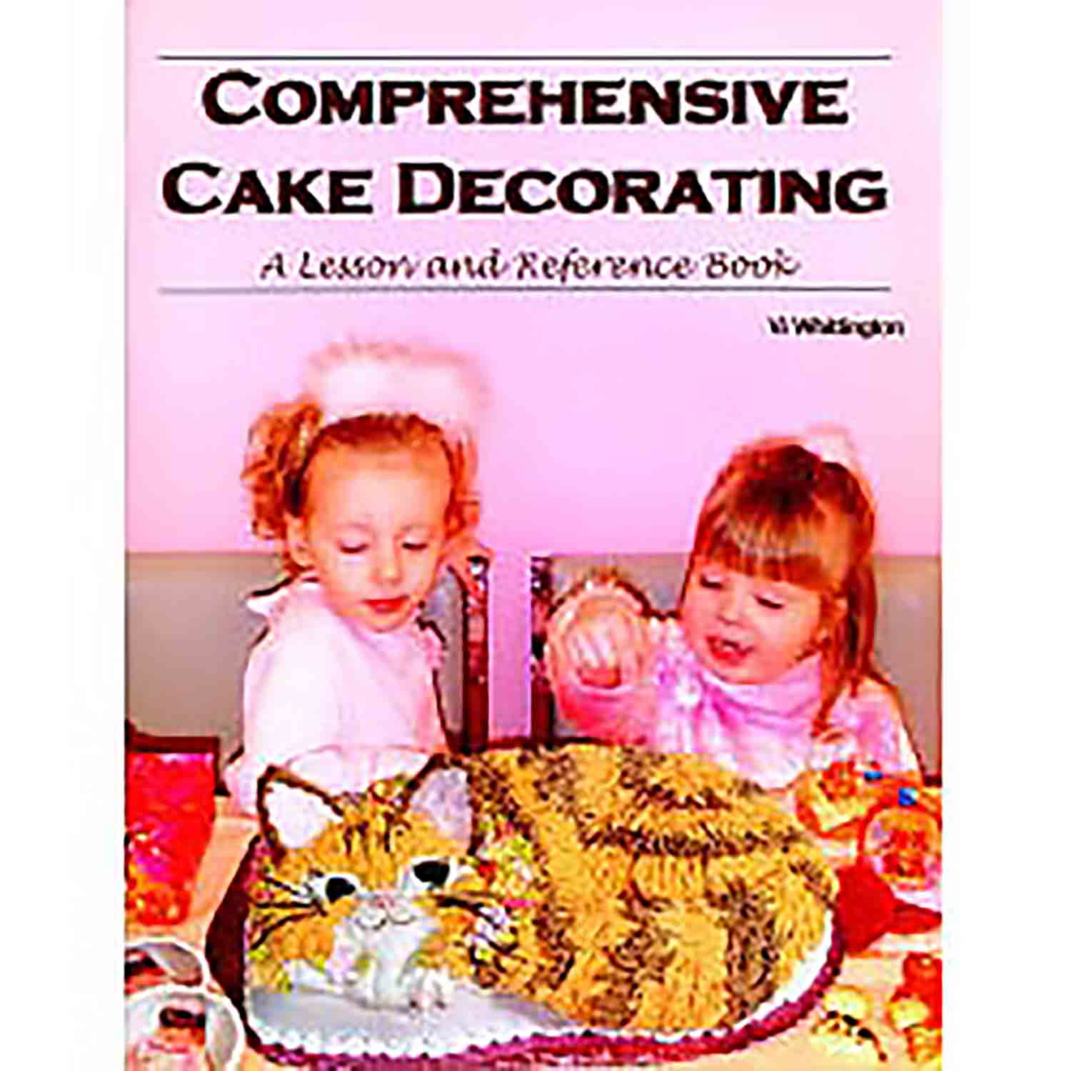Whittington - Comprehensive Cake Decorating Book