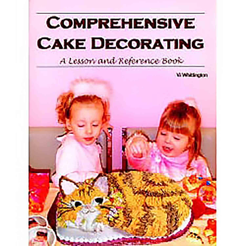 Whittington - Comprehensive Cake Decorating Book