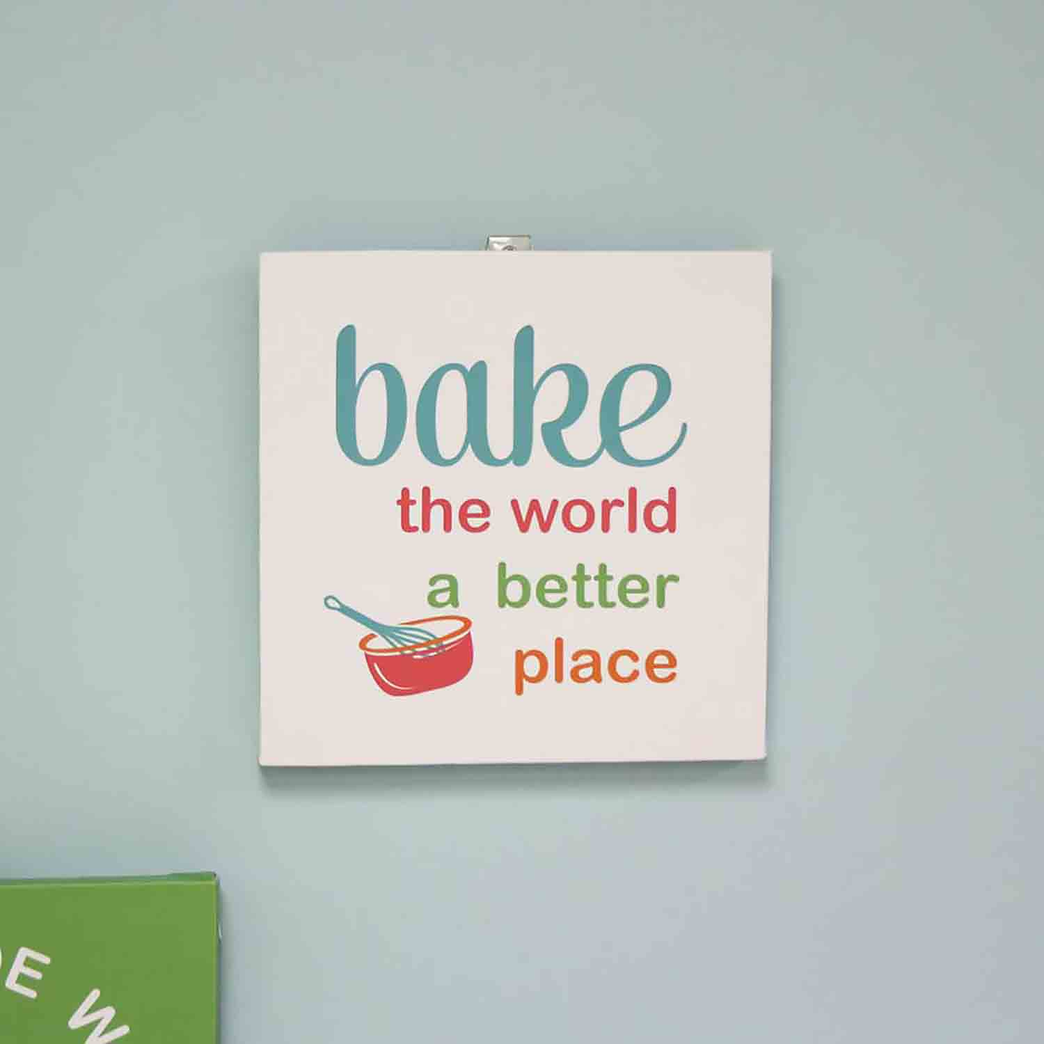Bake the World a Better Place Wall Art