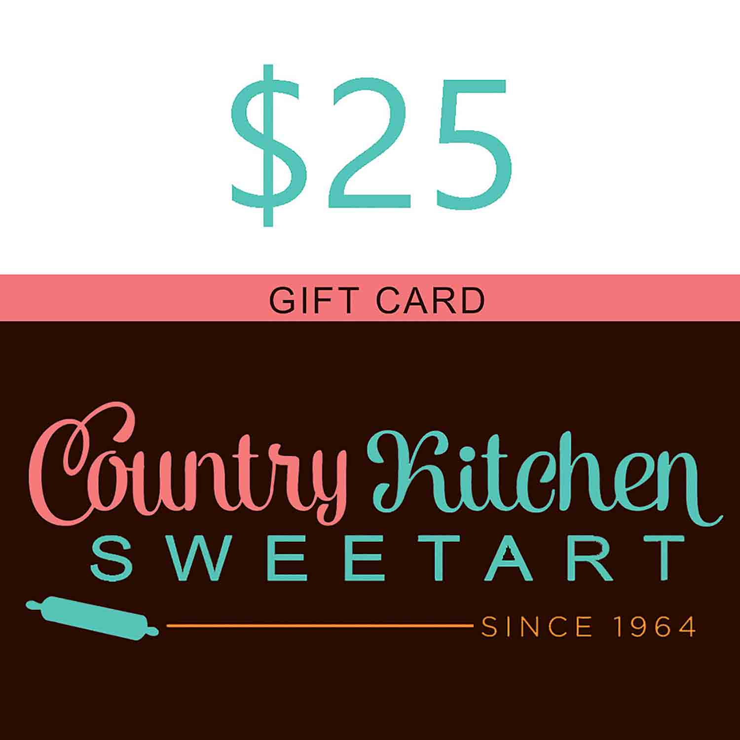 25 Dollar Country Kitchen SweetArt Gift Card