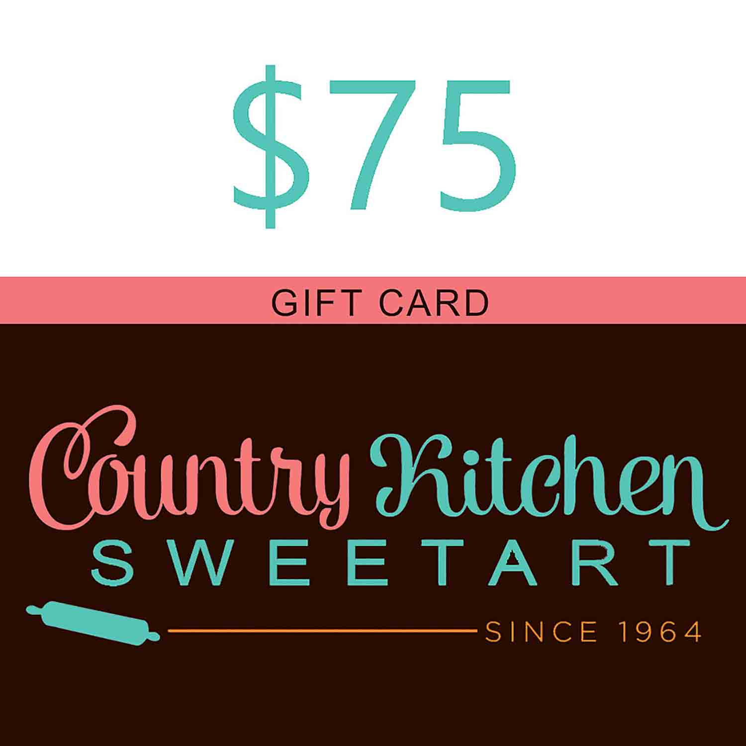 75 Dollar Country Kitchen SweetArt Gift Card
