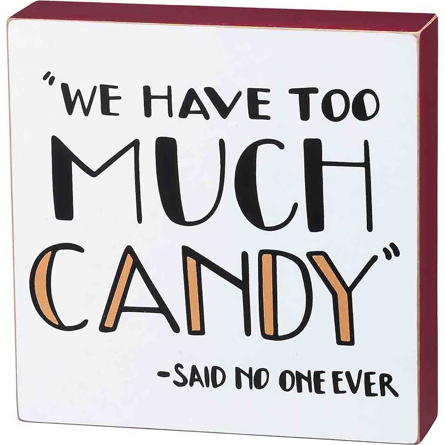 Too Much Candy Box Sign