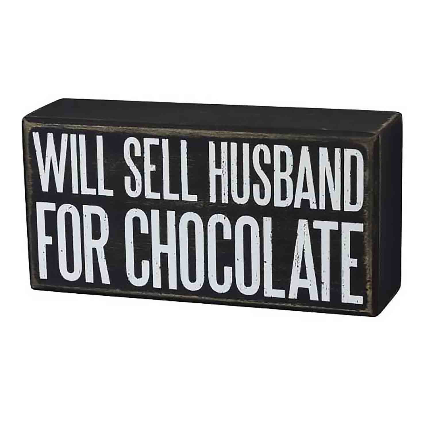 Will Sell Husband For Chocolate Box Sign