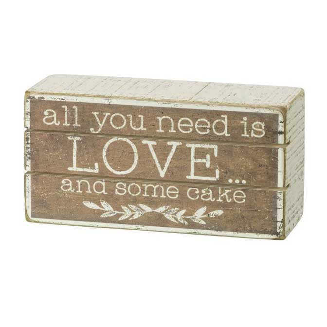 All You Need Is Love And Some Cake Slat Box Sign