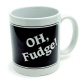 Oh Fudge! Mug