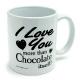 """I Love You more than Chocolate itself!"" Mug"